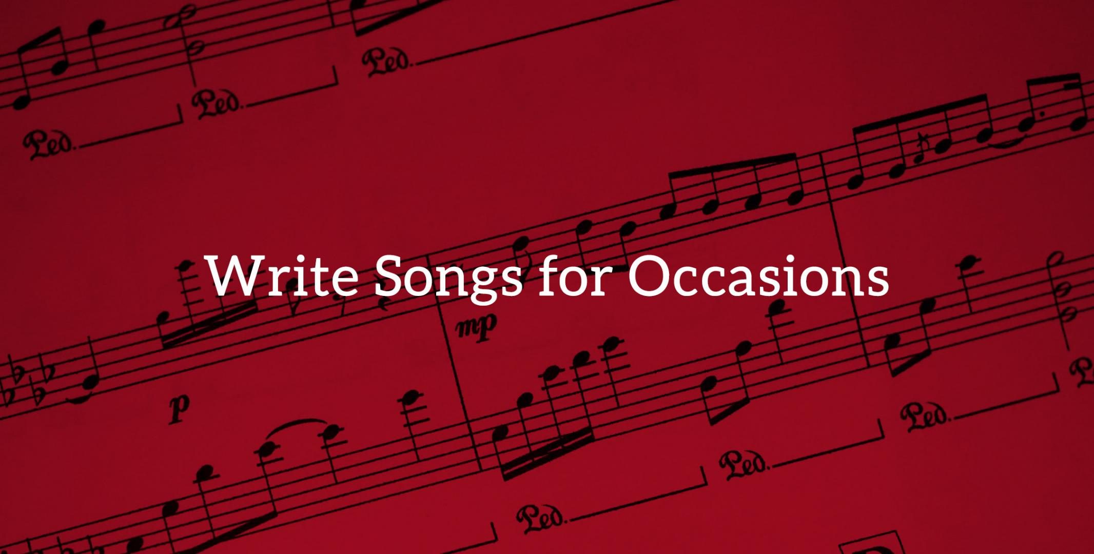 12 Ways: Write Songs For Occasions