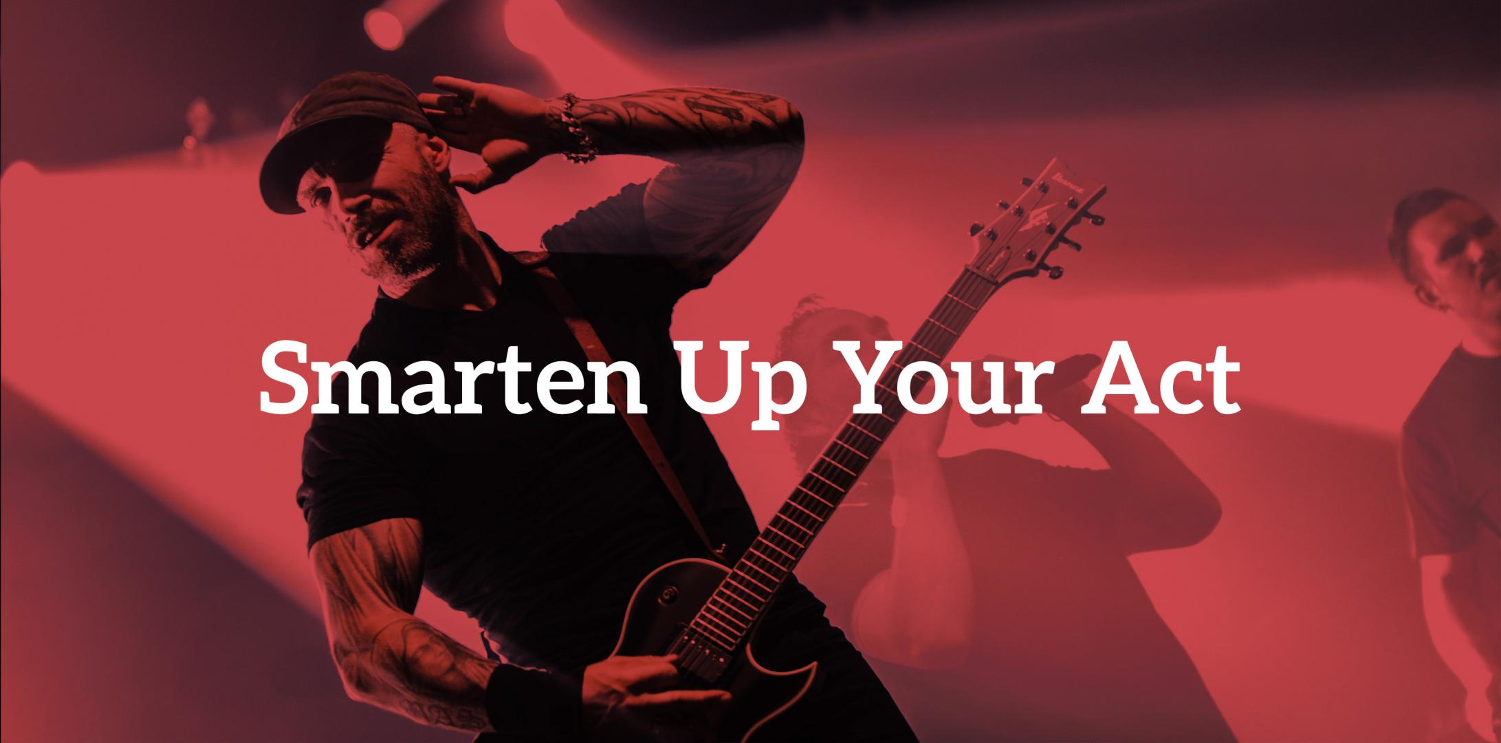 12 Ways To Make People Fall In Love With Your Music: Smarten Up Your Act