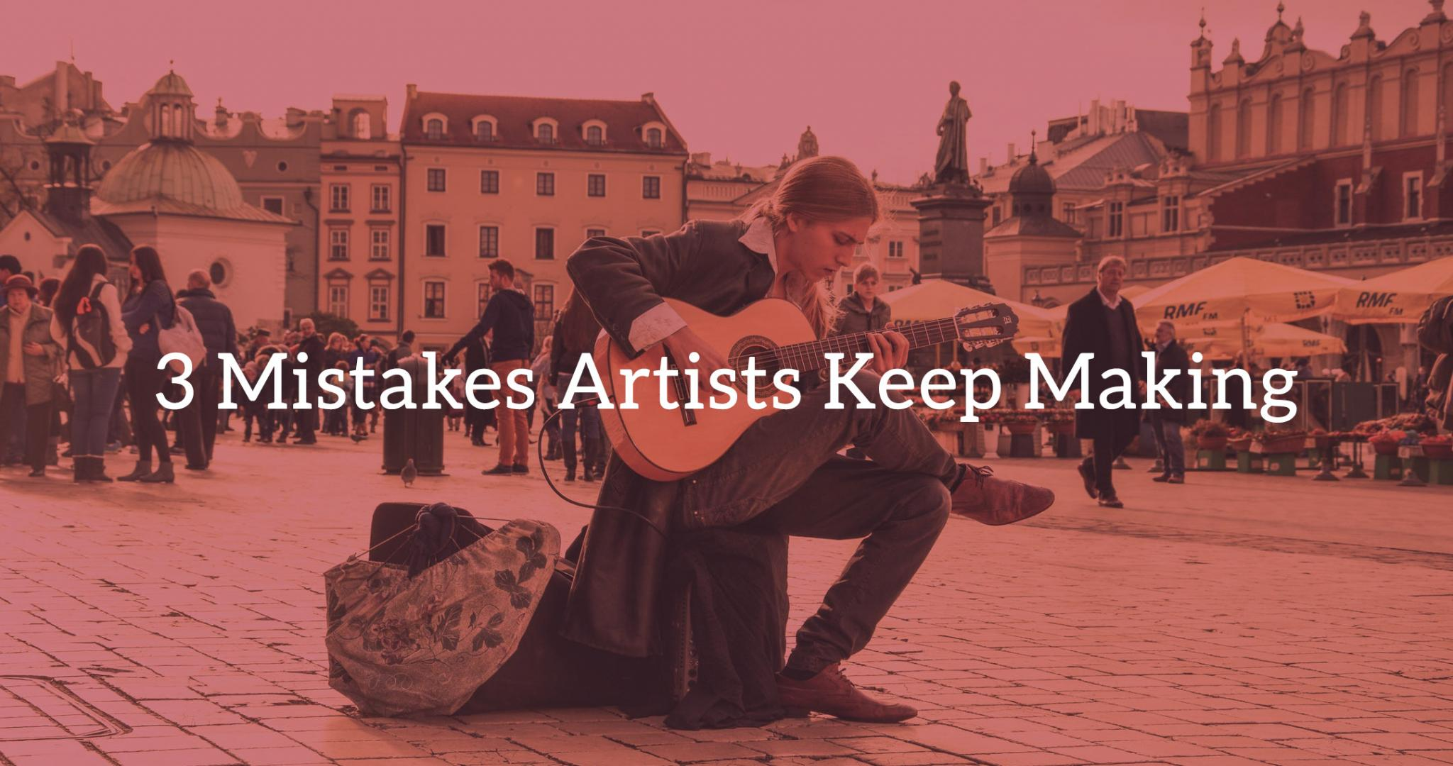 12 Ways: 3 Mistakes Artists Keep Making