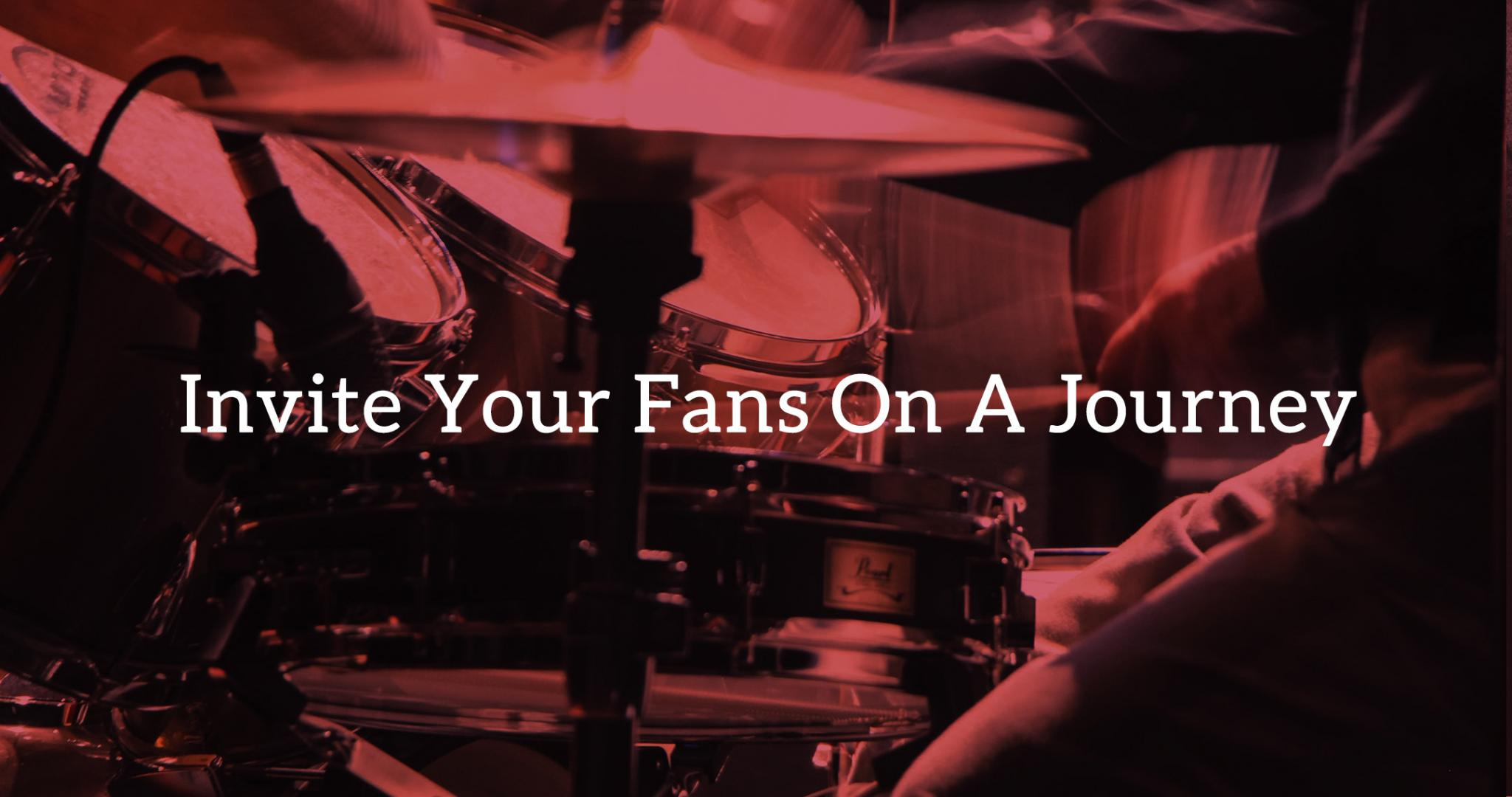 12 Ways: Invite Your Fans On A Journey